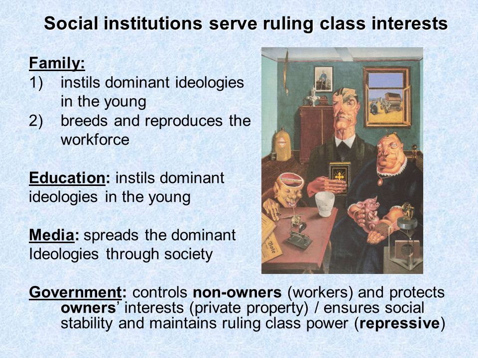Social institutions serve ruling class interests