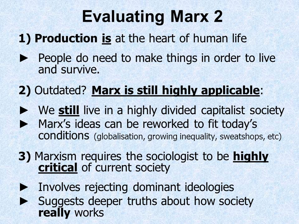 Evaluating Marx 2 1) Production is at the heart of human life
