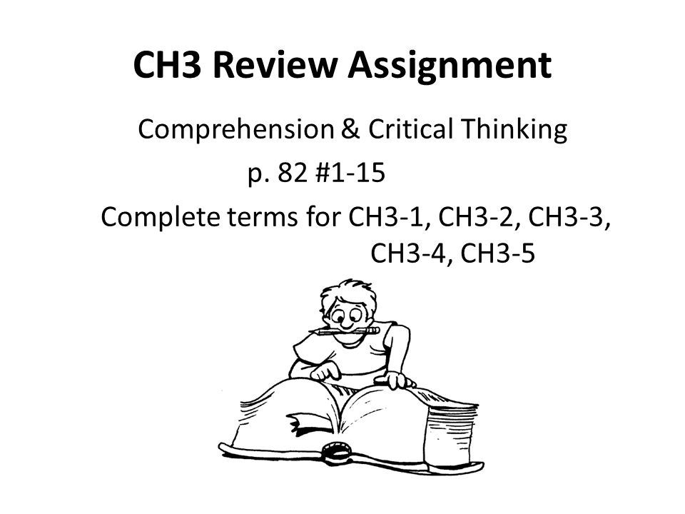 CH3 Review Assignment Comprehension & Critical Thinking p.