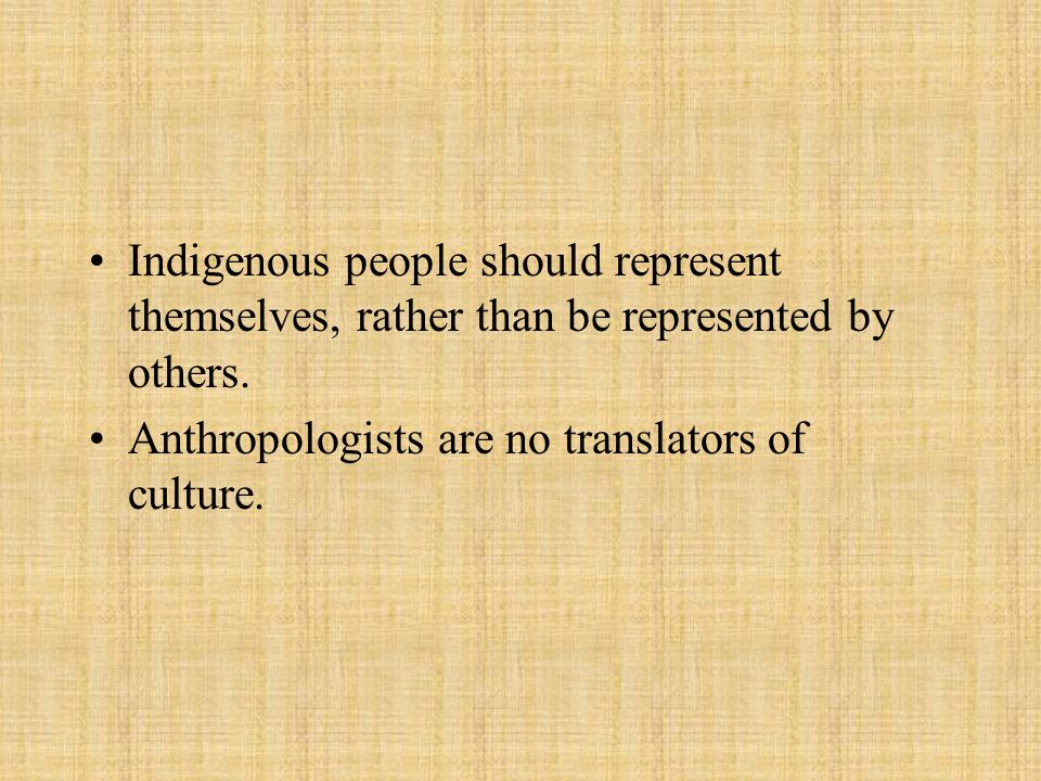 Indigenous people should represent themselves, rather than be represented by others.
