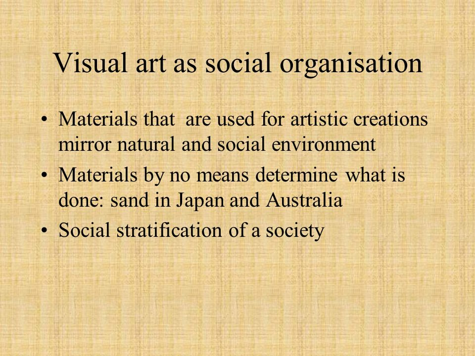 Visual art as social organisation