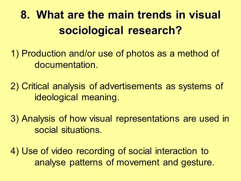 8. What are the main trends in visual sociological research