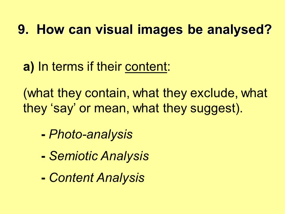 9. How can visual images be analysed