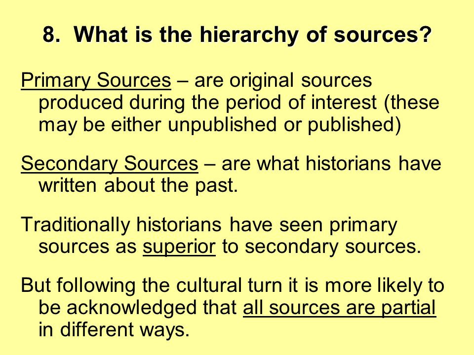 8. What is the hierarchy of sources