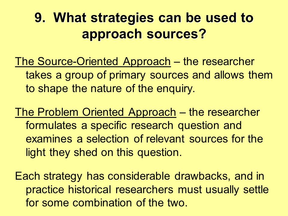 9. What strategies can be used to approach sources