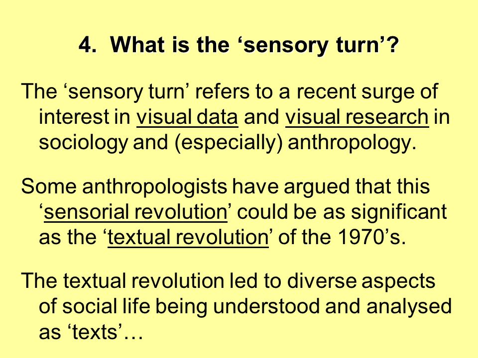 4. What is the 'sensory turn'
