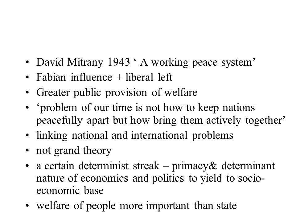 David Mitrany 1943 ' A working peace system'