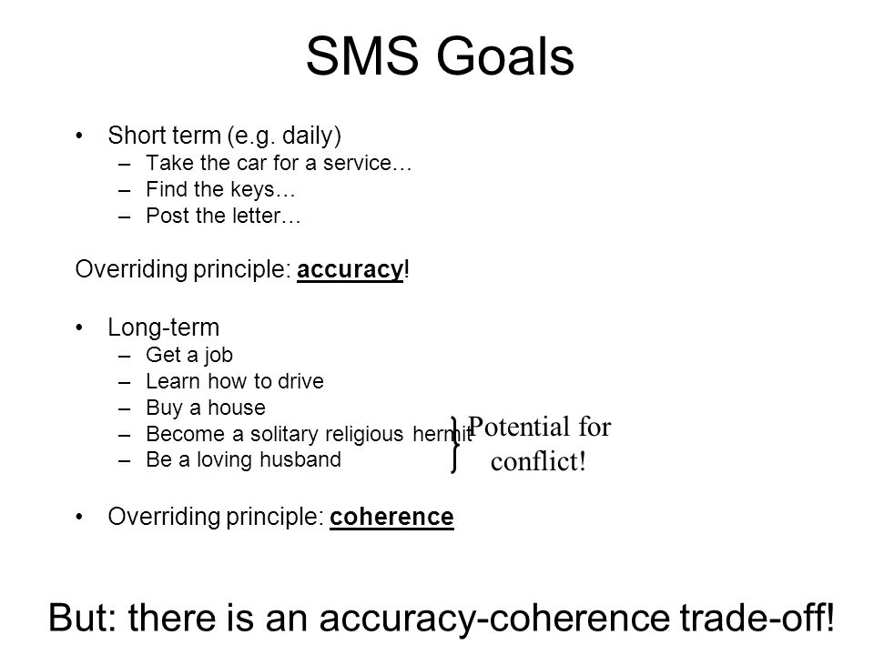 SMS Goals But: there is an accuracy-coherence trade-off!