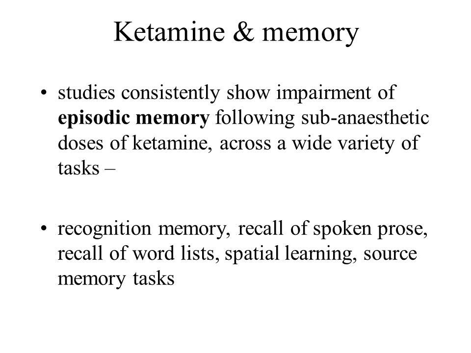 Ketamine & memory