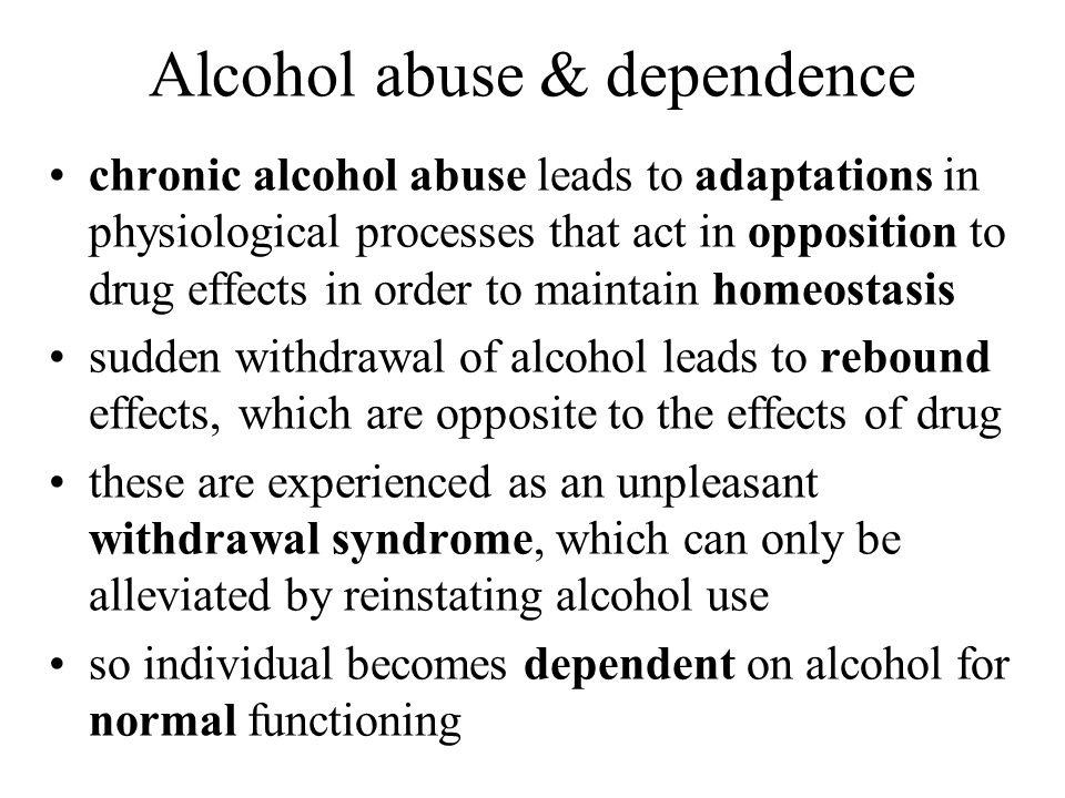 Alcohol abuse & dependence