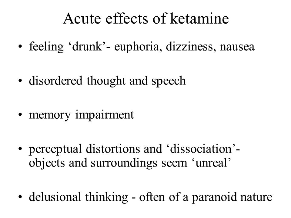 Acute effects of ketamine