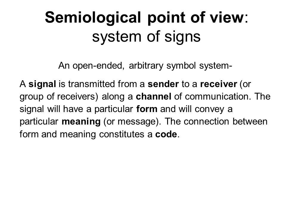Semiological point of view: system of signs