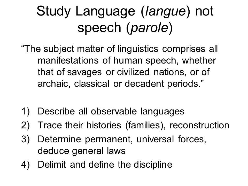 Study Language (langue) not speech (parole)
