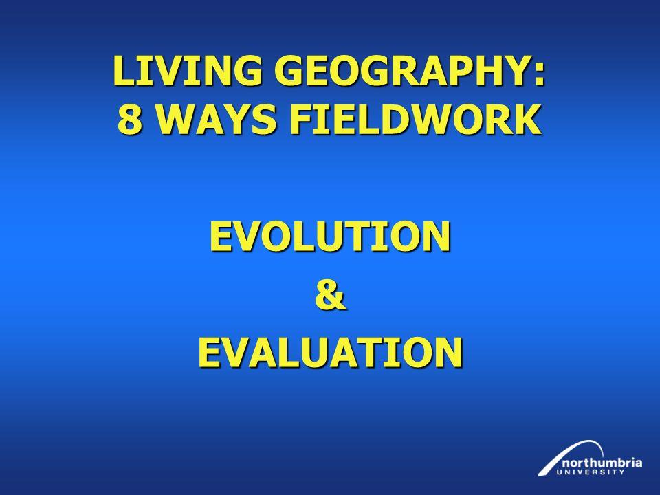 LIVING GEOGRAPHY: 8 WAYS FIELDWORK