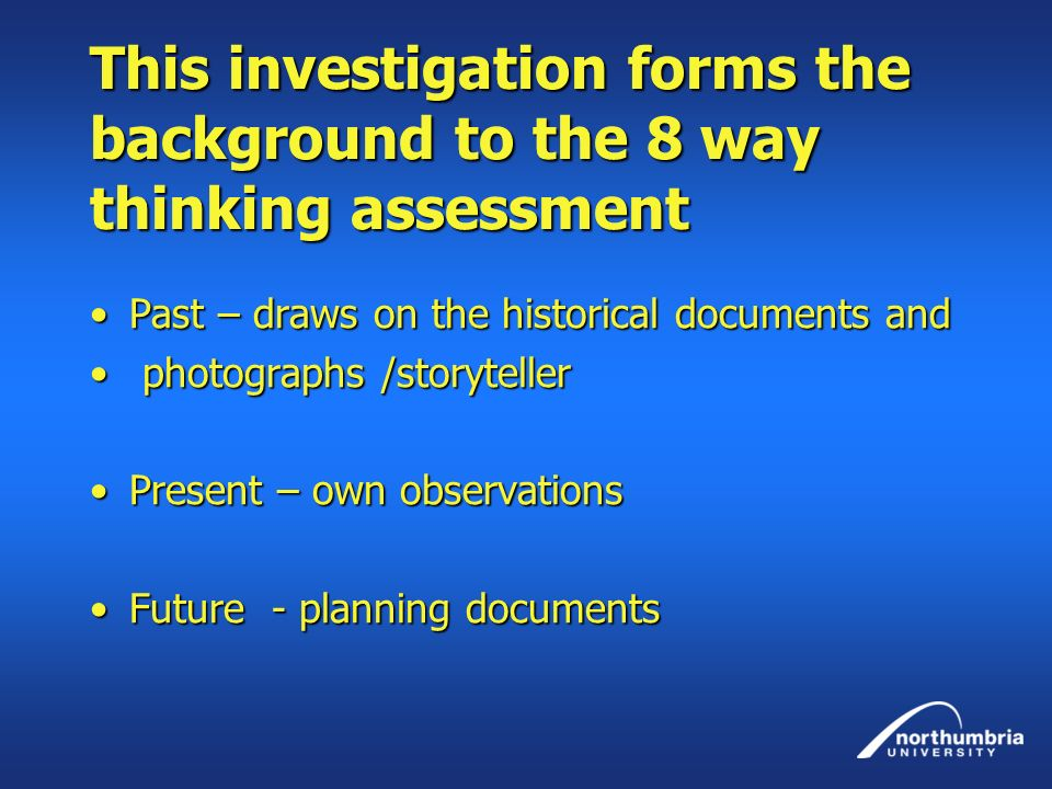 This investigation forms the background to the 8 way thinking assessment