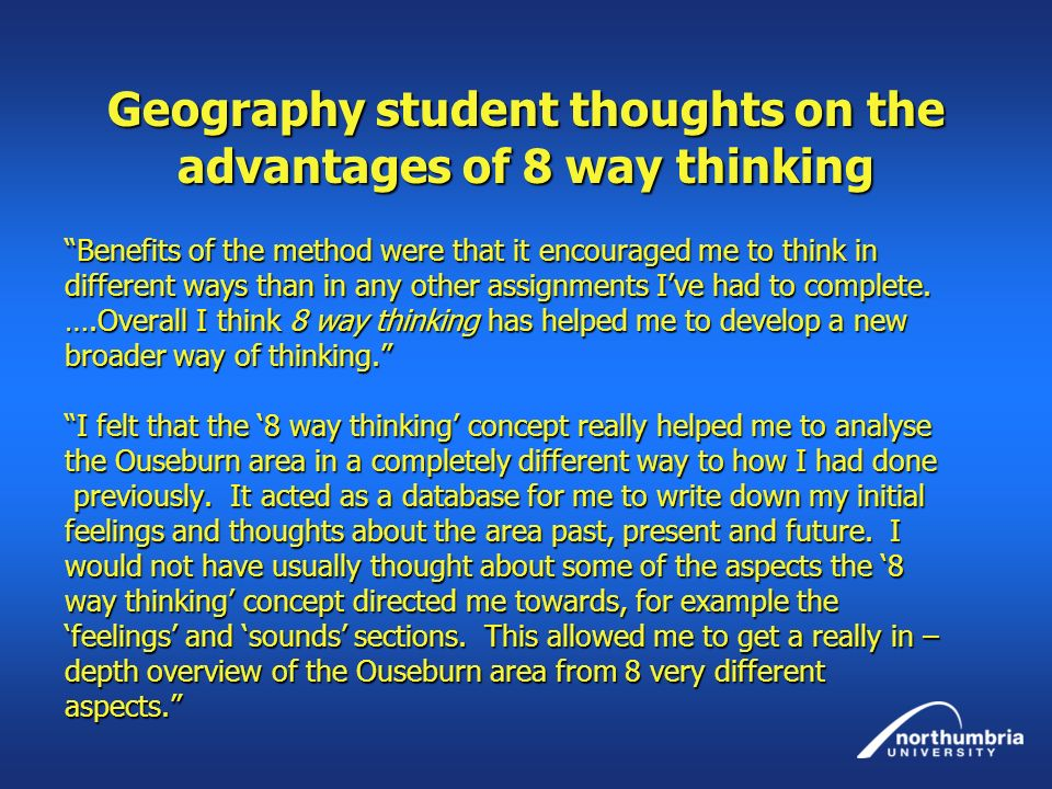 Geography student thoughts on the advantages of 8 way thinking