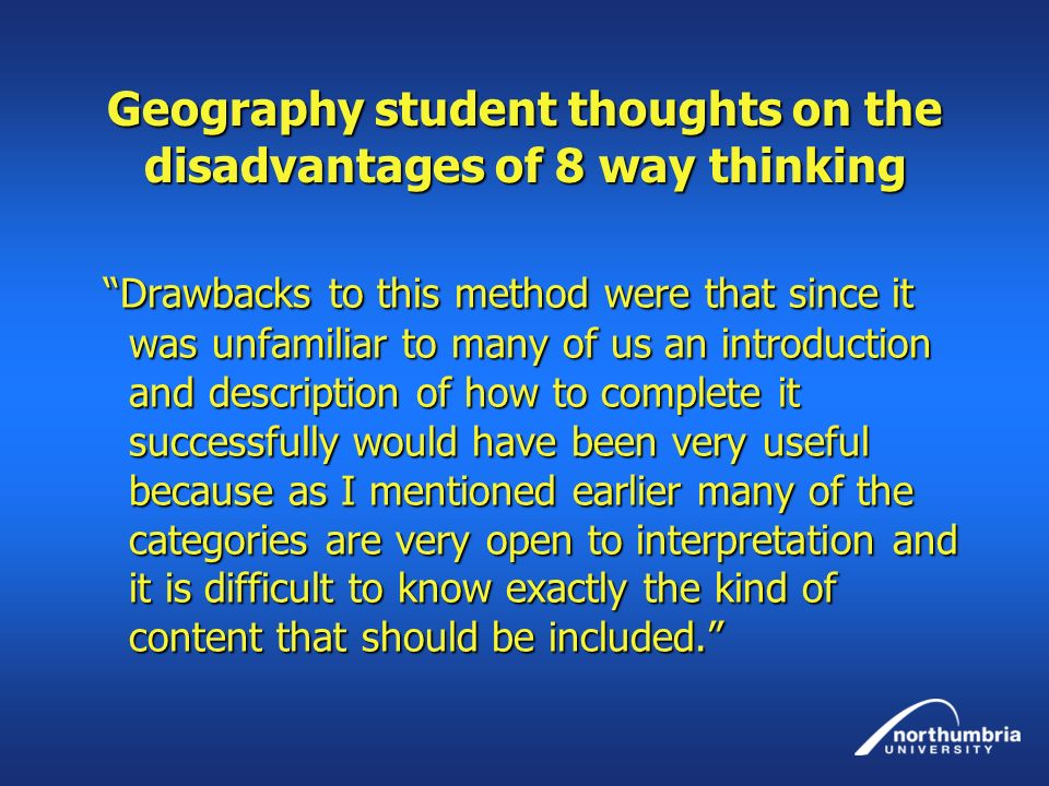 Geography student thoughts on the disadvantages of 8 way thinking