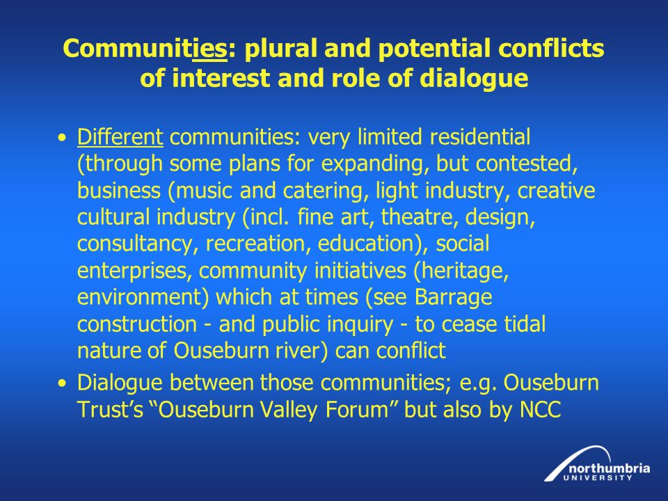 Communities: plural and potential conflicts of interest and role of dialogue