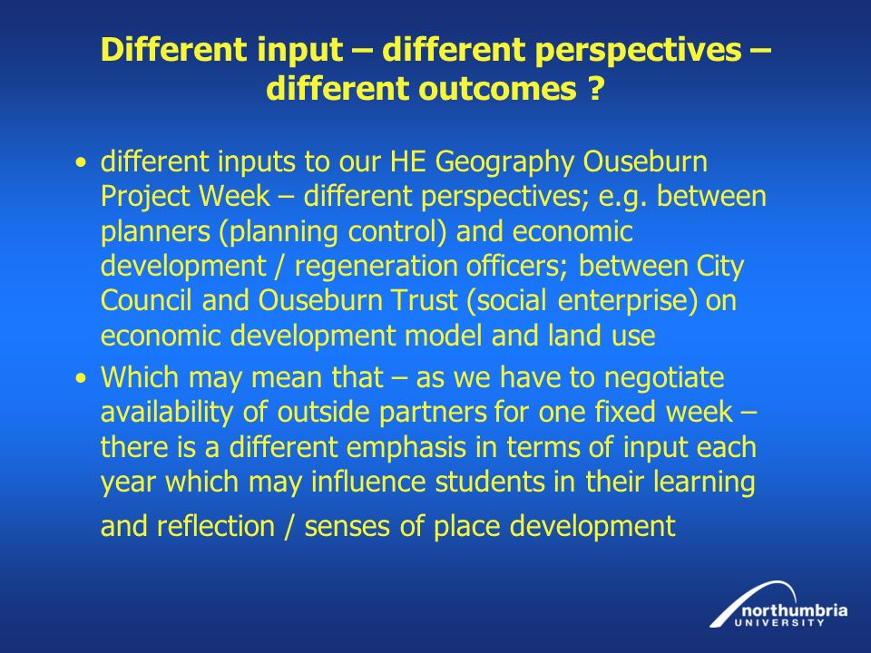 Different input – different perspectives – different outcomes