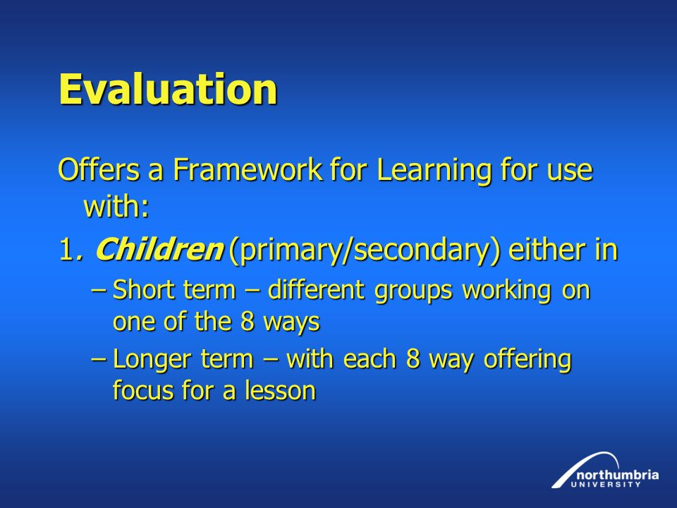 Evaluation Offers a Framework for Learning for use with: