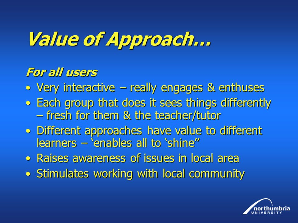 Value of Approach… For all users