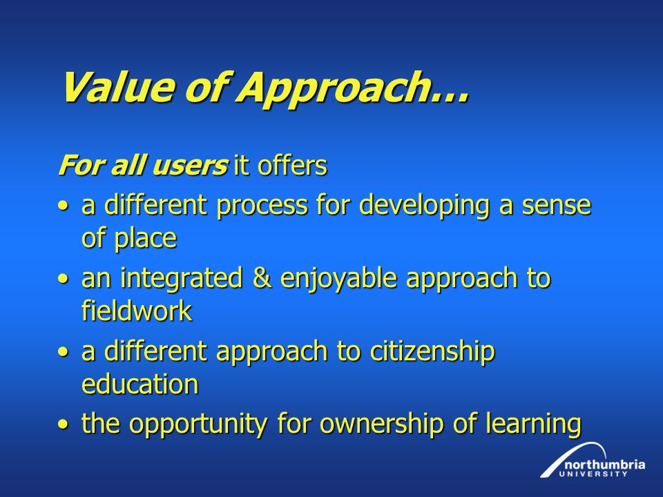 Value of Approach… For all users it offers
