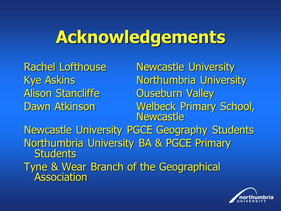 Acknowledgements Rachel Lofthouse Newcastle University