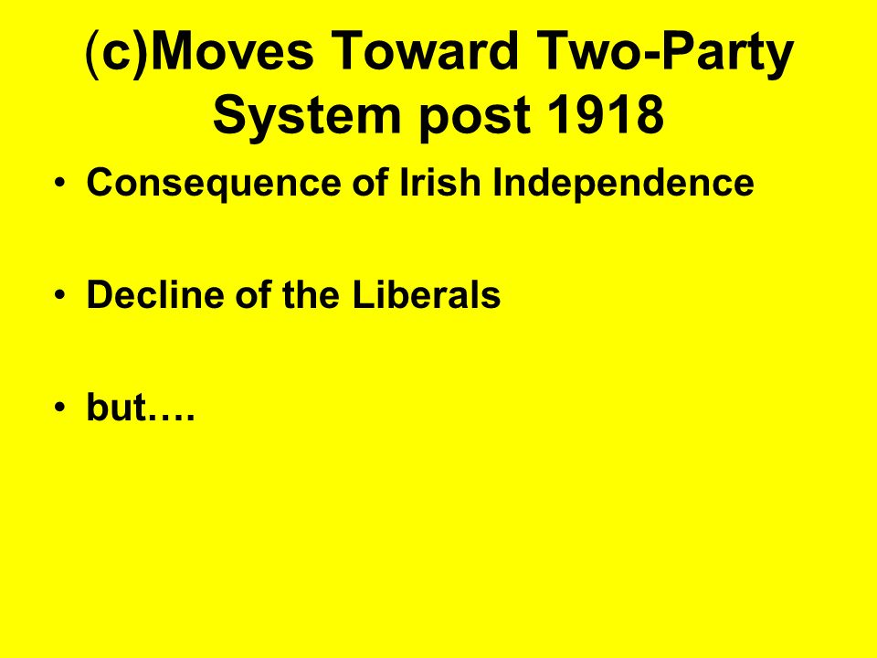 (c)Moves Toward Two-Party System post 1918