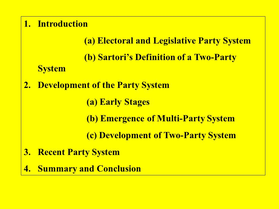 Introduction (a) Electoral and Legislative Party System. (b) Sartori's Definition of a Two-Party System.