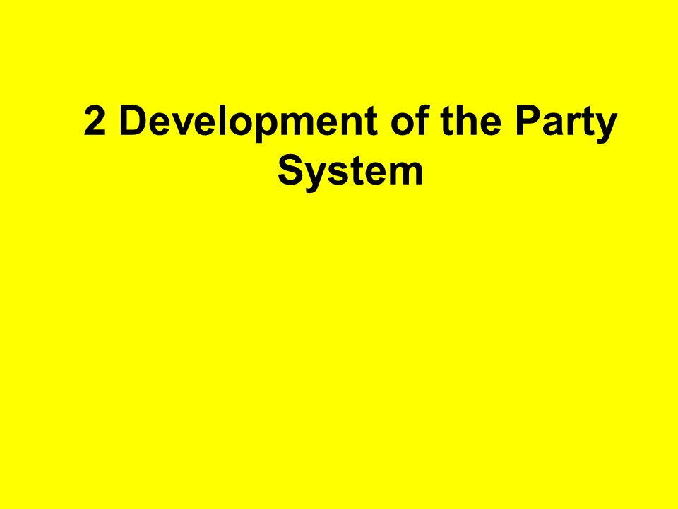 2 Development of the Party System