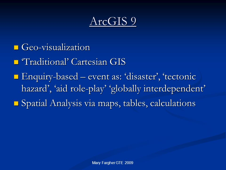 ArcGIS 9 Geo-visualization 'Traditional' Cartesian GIS