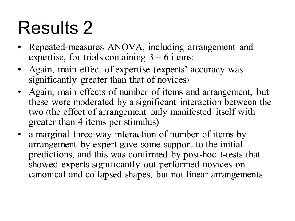 Results 2 Repeated-measures ANOVA, including arrangement and expertise, for trials containing 3 – 6 items: