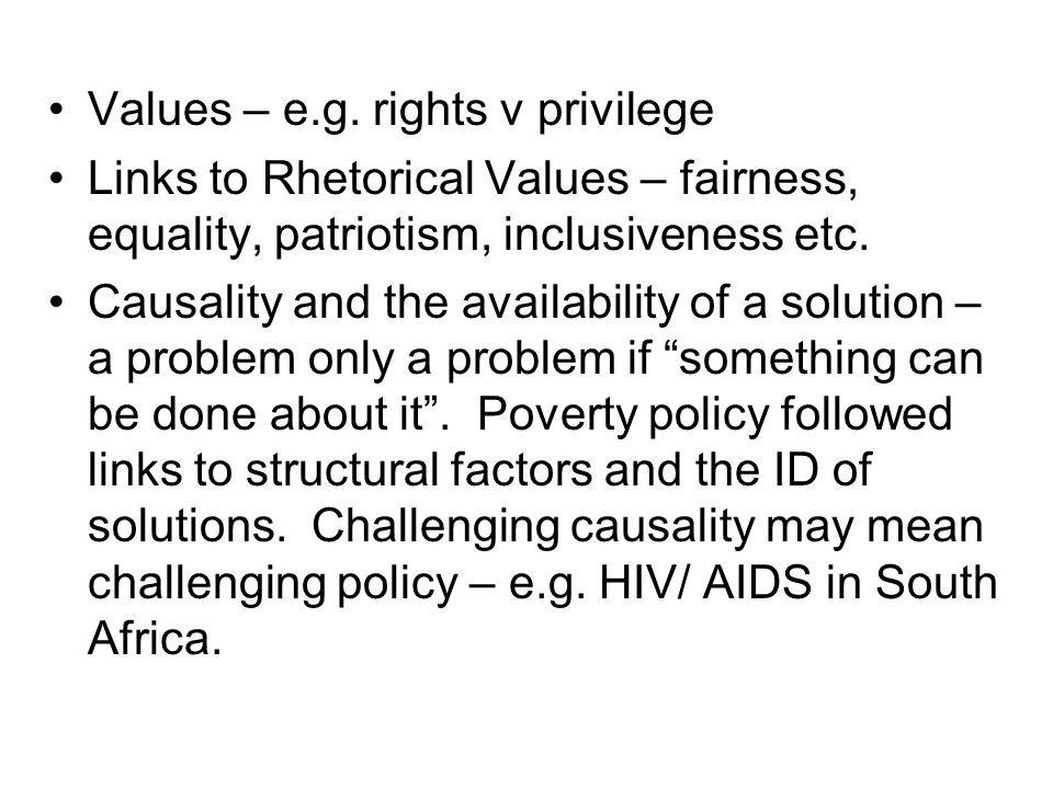 Values – e.g. rights v privilege