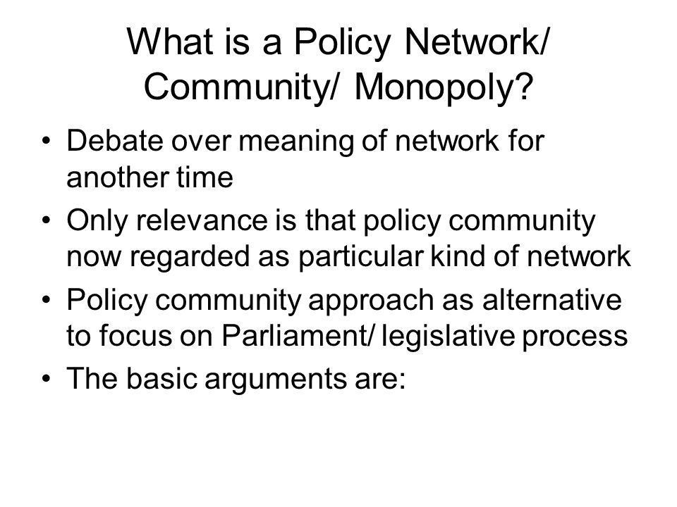 What is a Policy Network/ Community/ Monopoly