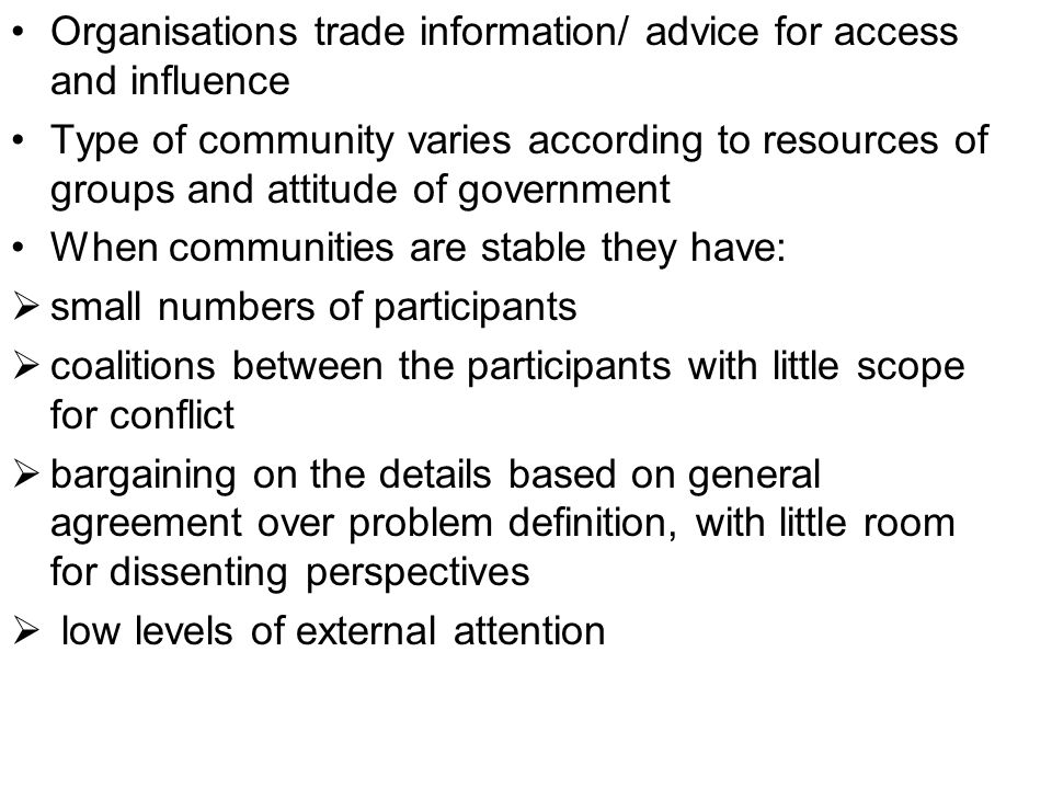 Organisations trade information/ advice for access and influence