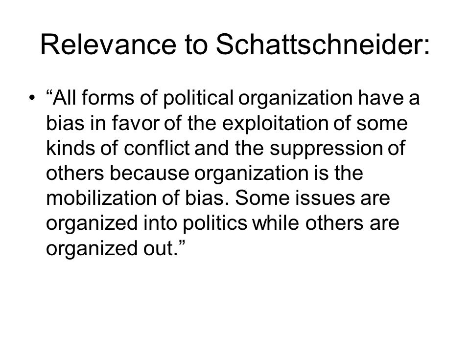 Relevance to Schattschneider: