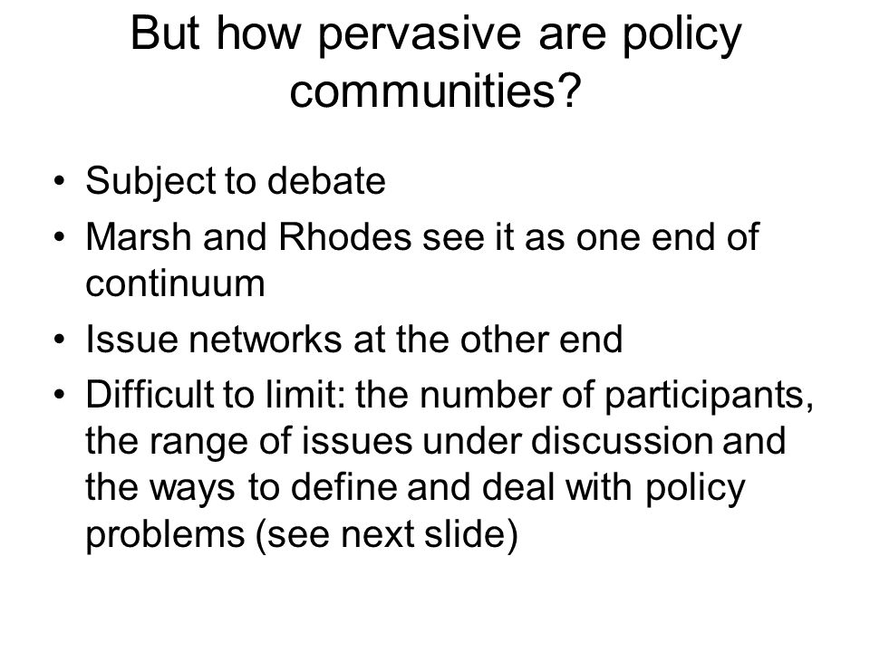 But how pervasive are policy communities
