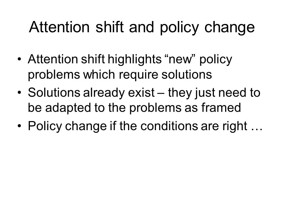 Attention shift and policy change