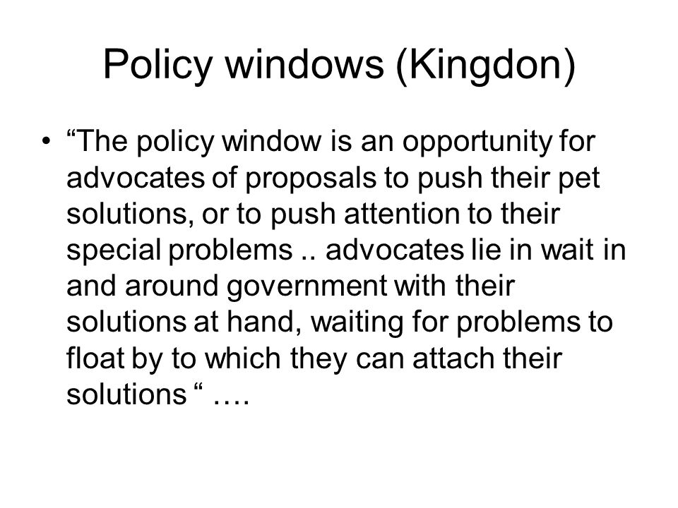 Policy windows (Kingdon)