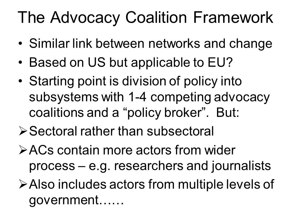 The Advocacy Coalition Framework
