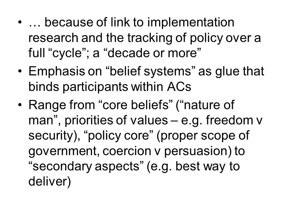 … because of link to implementation research and the tracking of policy over a full cycle ; a decade or more