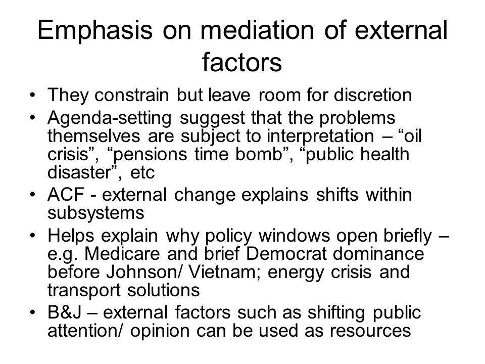 Emphasis on mediation of external factors