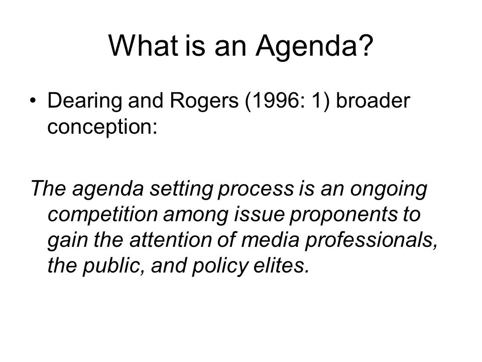 What is an Agenda Dearing and Rogers (1996: 1) broader conception: