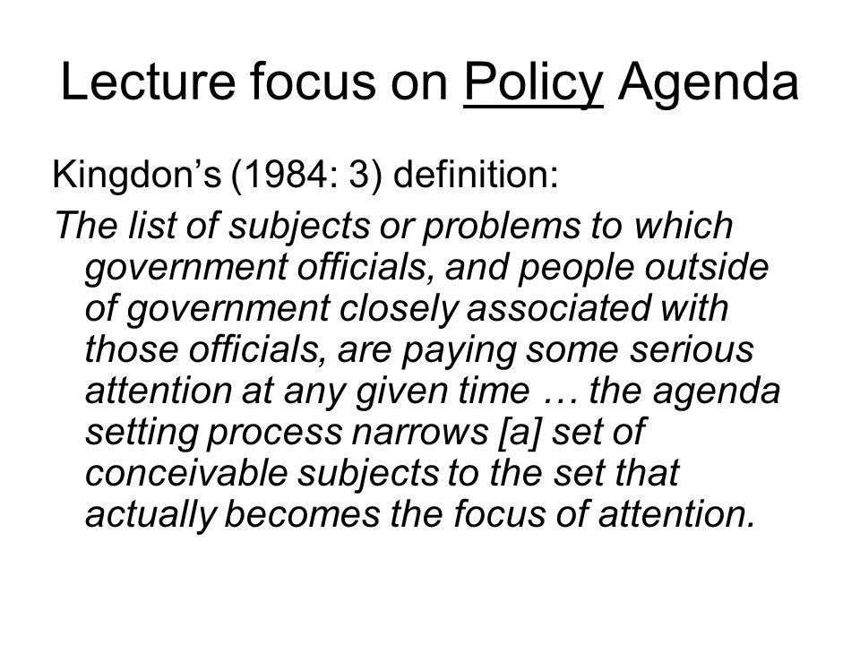 Lecture focus on Policy Agenda