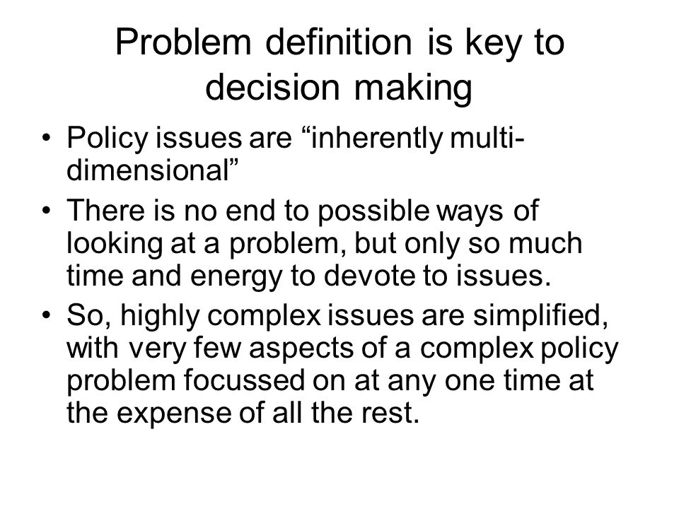 Problem definition is key to decision making
