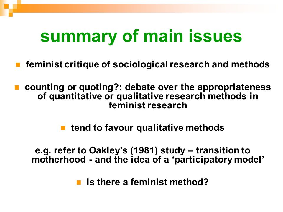 summary of main issuesfeminist critique of sociological research and methods.