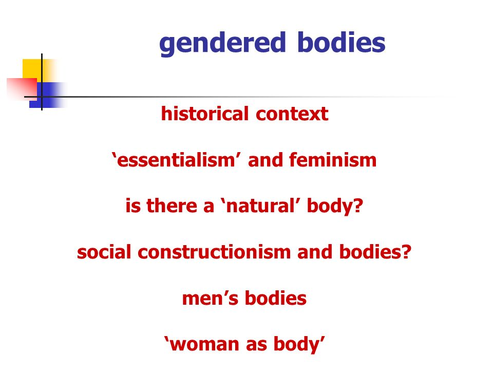 gendered bodies historical context 'essentialism' and feminism