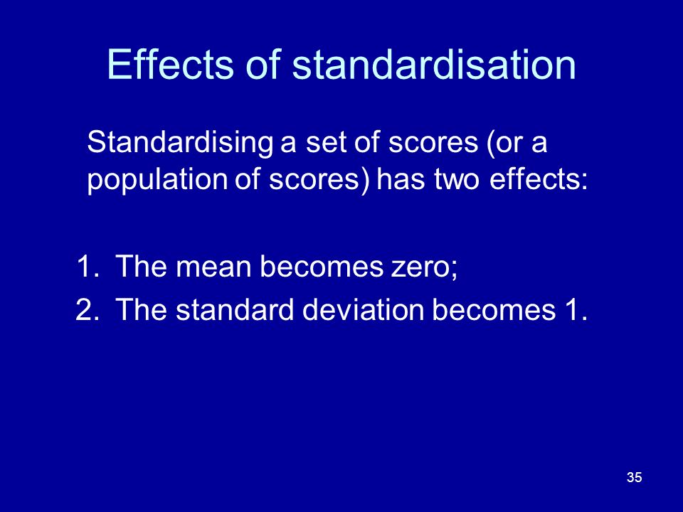 Effects of standardisation