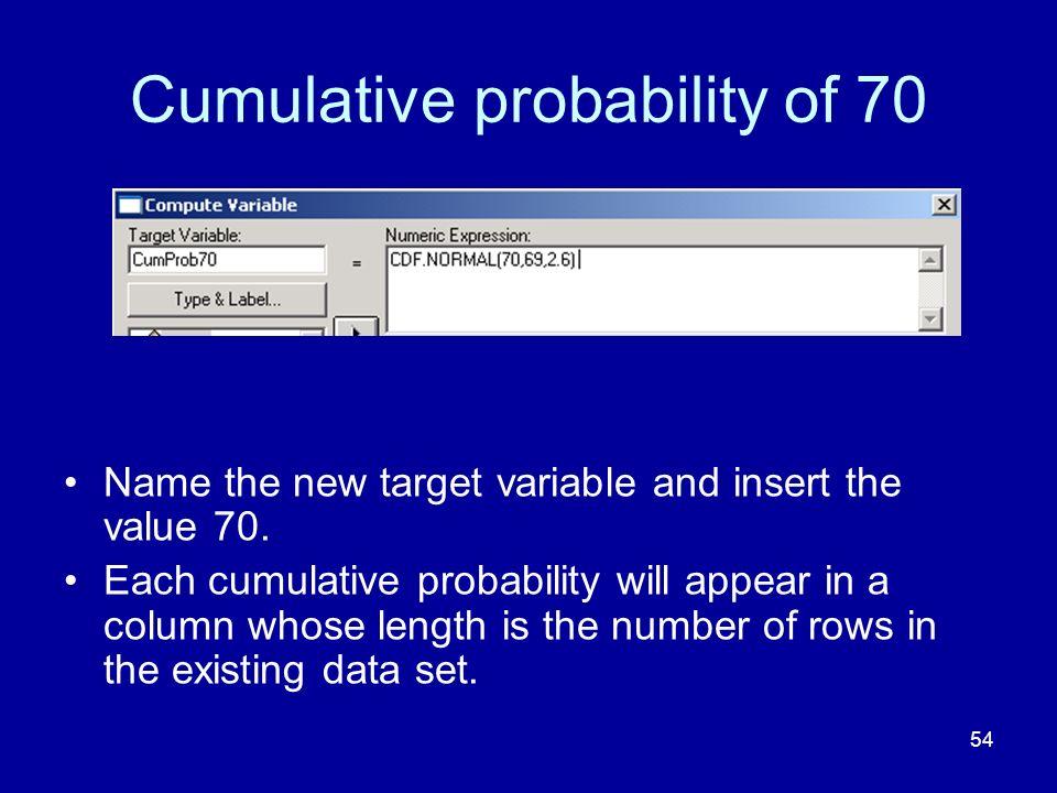 Cumulative probability of 70