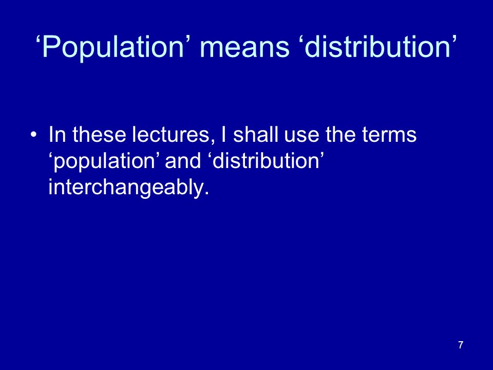 'Population' means 'distribution'